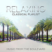 Relaxing Classical Playlist: Music from the Boulevard de Various Artists