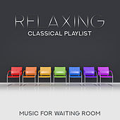 Relaxing Classical Playlist: Music for Waiting Room de Various Artists