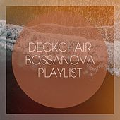 Deckchair Bossanova Playlist by Various Artists