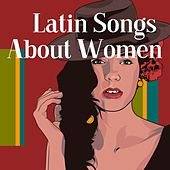 Latin Songs About Women de Various Artists