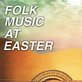 Folk Music At Easter de Various Artists