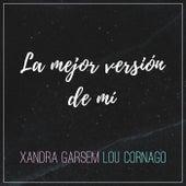 La Mejor Versión de Mí by Xandra Garsem