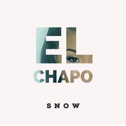 El Chapo von Snow