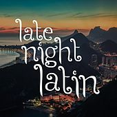 Late Night Latin de Various Artists