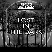 Lost in the Dark von Mark Dekoda