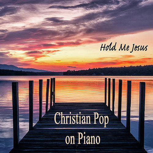Christian Pop on Piano - Hold Me Jesus by The O'Neill Brothers Group