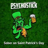 Sober on Saint Patrick's Day by Psychostick
