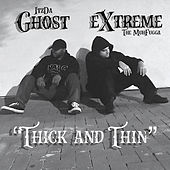 Thick and Thin von Extreme the MuhFugga