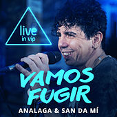Vamos Fugir (Give Me Your Love) (Live In Vip) von Analaga