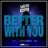 Better with You by SMiTHMUSiX