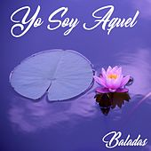 Yo Soy Aquel / Baladas by Various Artists