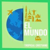El Mundo / Tropical Cristiano de Various Artists
