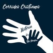Historia de un Padre (Corridos Cristianos) de Various Artists