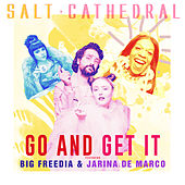 Go and Get It von Salt Cathedral