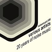20 Years of Noise Music by Various Artists