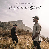 If Life Is so Short (Live at Phu Chi Fa) de Endless Summer