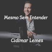 Mesmo Sem Entender (Cover) von Cidimar Lemes