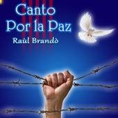 Canto por la Paz de Raúl Brandó