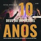 Deus do Impossível (Edição Especial 10 Anos) (Ao Vivo) by Rafael Bitencourt