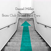 Ibiza Club Sound Part Two de Daniel Miller