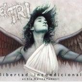 Libertad Incondicional by El Tri