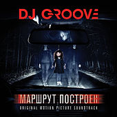 Маршрут Построен (Original Motion Picture Soundtrack) de DJ Groove
