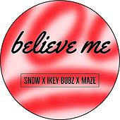 Believe Me by Snow