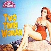 Two Timin Woman by Various Artists