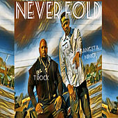 Never Fold by T-Rock