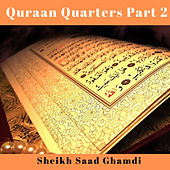 Quraan Quarters Part 2 de Sheikh Saad Ghamdi