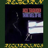 Think Well of Me (HD Remastered) de Jack Teagarden