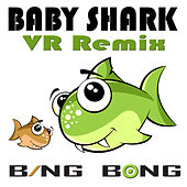 Baby Shark (VR Remix) by Bing Bong