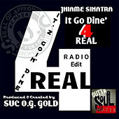 It Go Dine' 4 Real by Jhiame