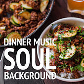 Dinner Music Soul Background di Various Artists