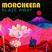 Blaze Away (Deluxe Version) von Morcheeba