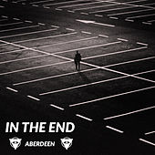 In The End by Aberdeen