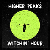 Witchin' Hour by Higher Peaks