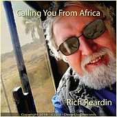 Calling You from Africa by Rich Reardin