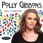 All I Can Do by Polly Gibbons