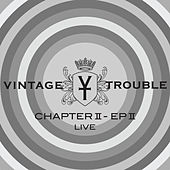 Chapter II, EP II (Live) by Vintage Trouble