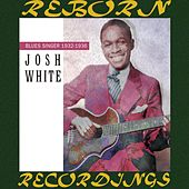 Blues Singer 1932-1936 (HD Remastered) by Josh White