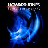 Hero in Your Eyes de Howard Jones