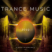 Trance Music 2019 by Various Artists