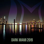 Dark Miami 2019 - EP von Various Artists