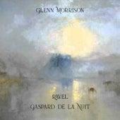 Ravel - Gaspard de la Nuit (1908) - Single by Glenn Morrison
