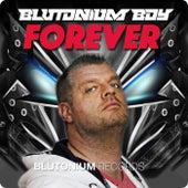 Forever de Blutonium Boy