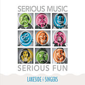 Serious Music Serious Fun by The Lakeside Singers