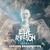 Remember Chester Bennington (Deluxe Edition) by Lethal Injektion