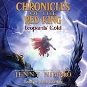 Leopards' Gold - Chronicles of the Red King 3 (Unabridged) by Jenny Nimmo