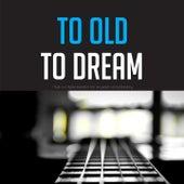Too Old to Dream von Della Reese